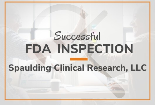 Spaulding Clinical Research, LLC Successful FDA Inspection 2018